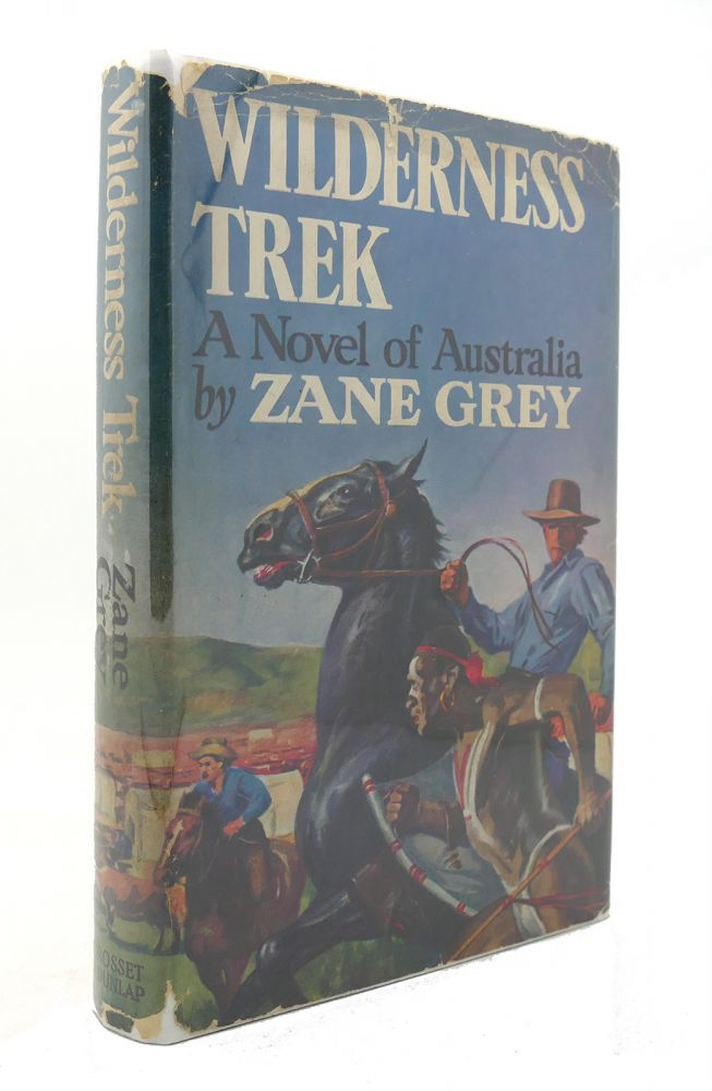 WILDERNESS TREK. Zane Grey.