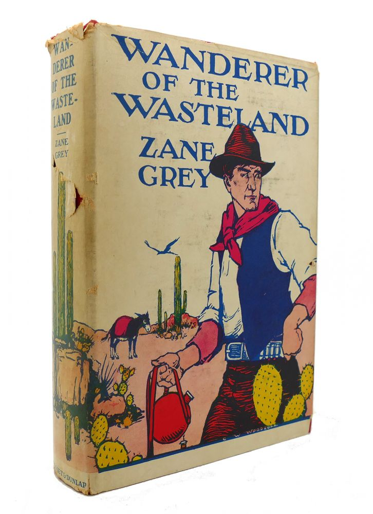 WANDERER OF THE WASTELAND. Zane Grey.