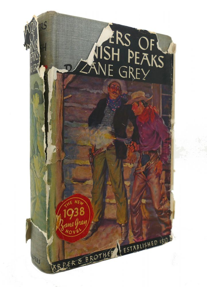 RAIDERS OF SPANISH PEAKS. Zane Grey.