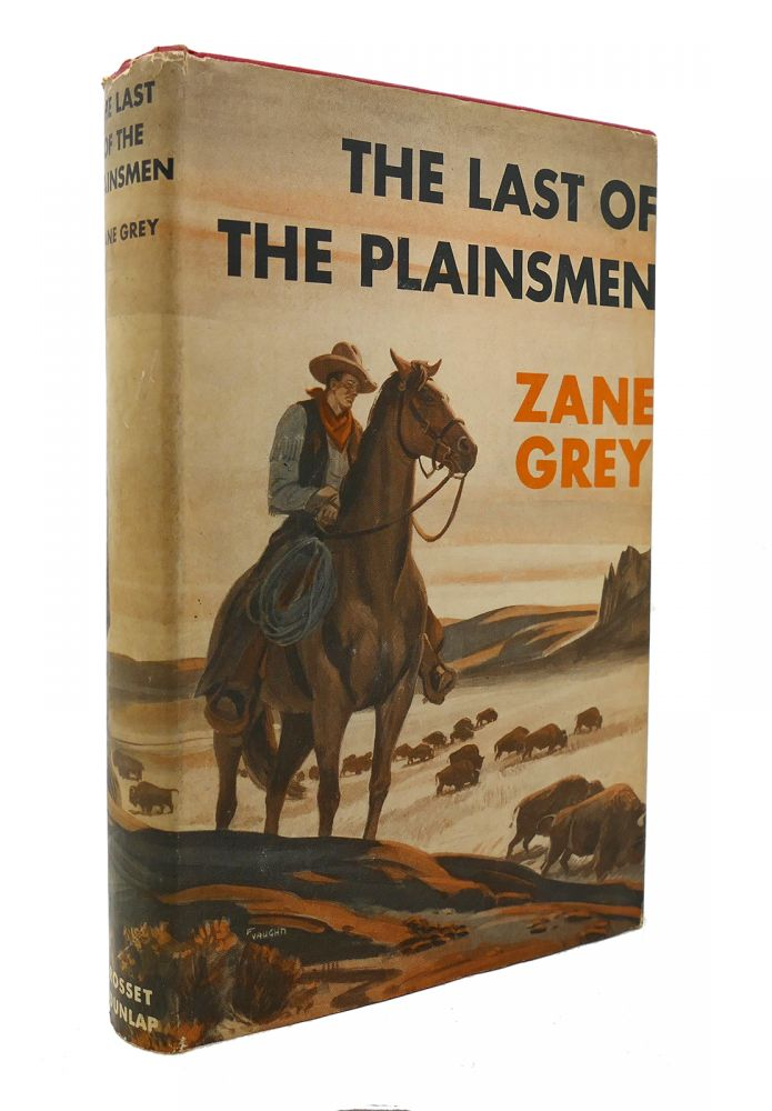 THE LAST OF THE PLAINSMEN. Zane Grey.