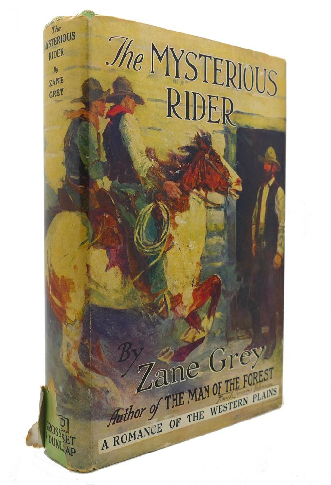 THE MYSTERIOUS RIDER. Zane Grey.