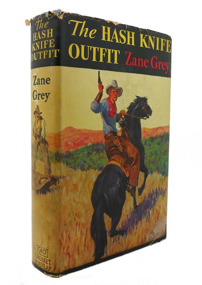 THE HASH KNIFE OUTFIT. Zane Grey.