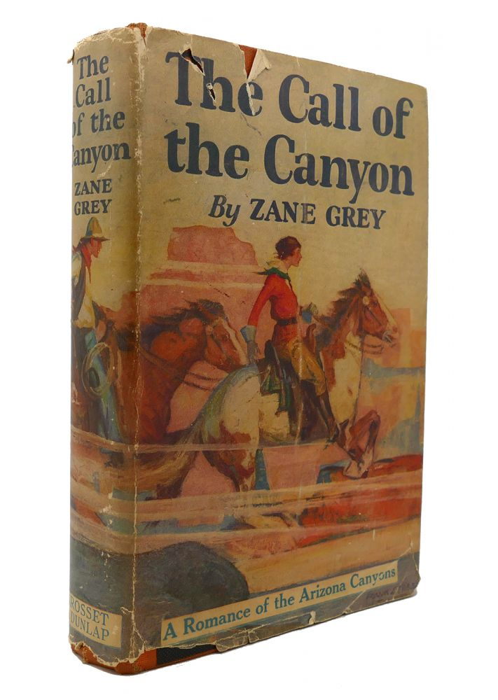 THE CALL OF THE CANYON. Zane Grey.