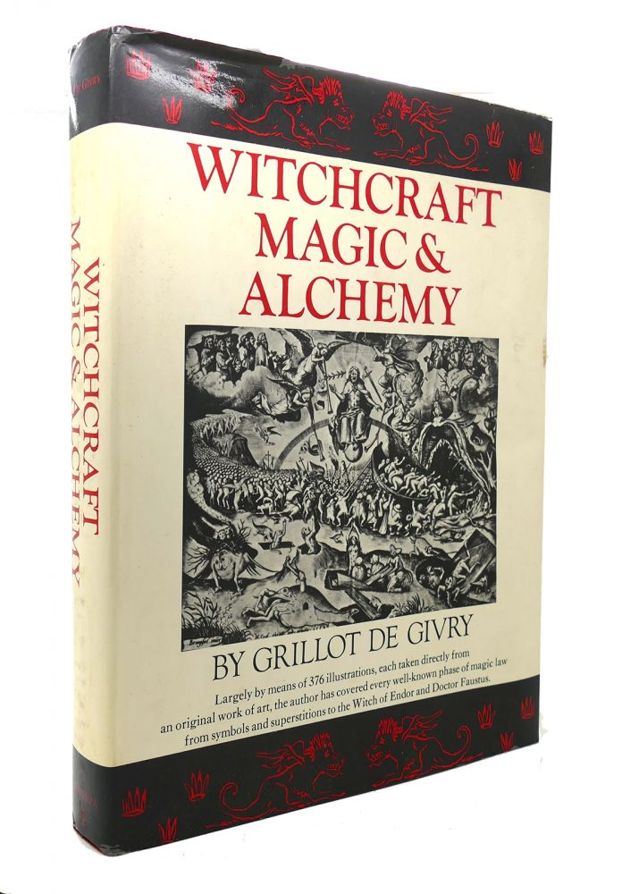 WITCHCRAFT MAGIC & ALCHEMY. Grillot De Givry.