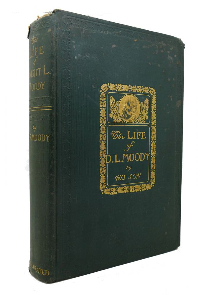 THE LIFE OF DWIGHT L. MOODY. William R. Moody.