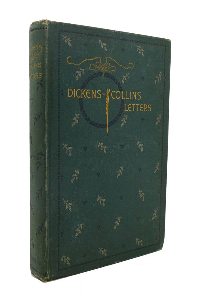 LETTERS OF CHARLES DICKENS TO WILKIE COLLINS. Laurence Hutton.