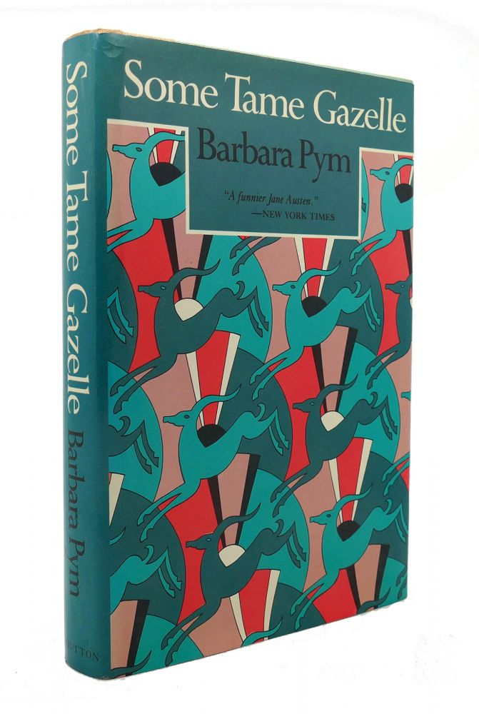 SOME TAME GAZELLE. Barbara Pym.