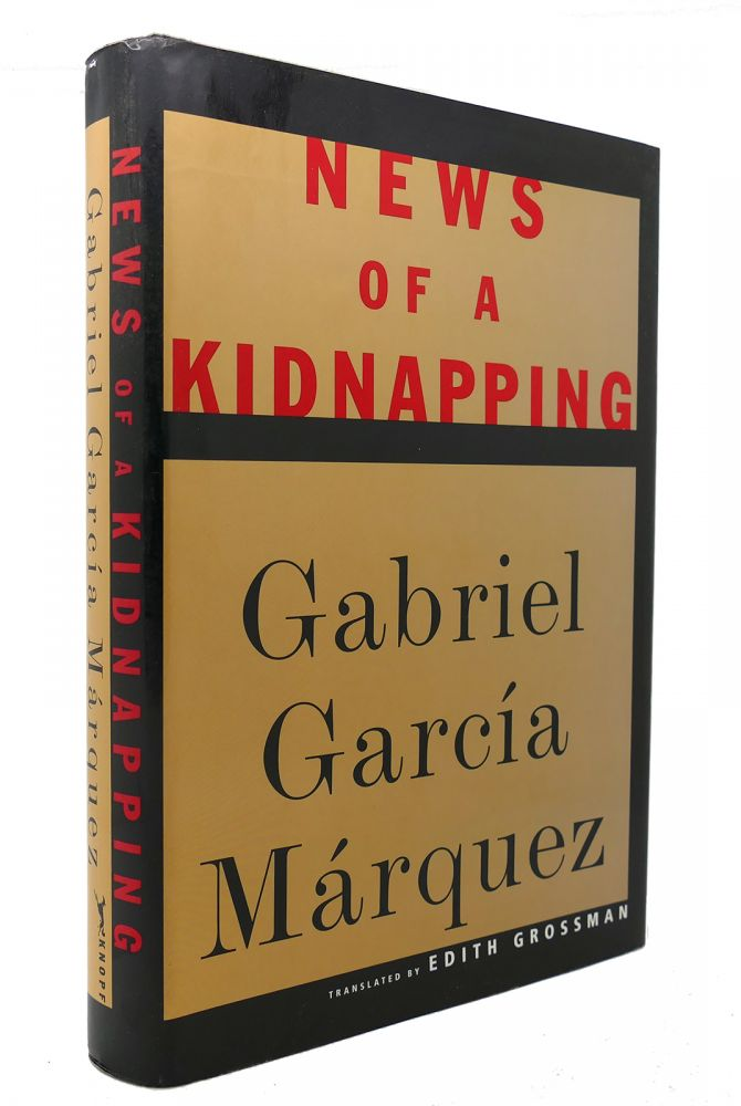 NEWS OF A KIDNAPPING. Gabriel Garcia Marquez.
