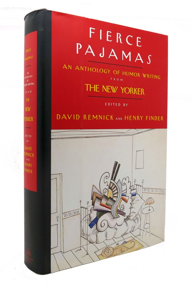 FIERCE PAJAMAS An Anthology of Humor Writing from the New Yorker. David Remnick, Henry Finder.