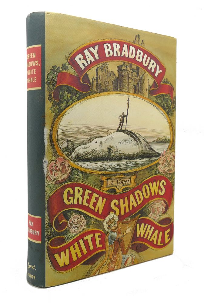 GREEN SHADOWS, WHITE WHALE. Ray Bradbury.