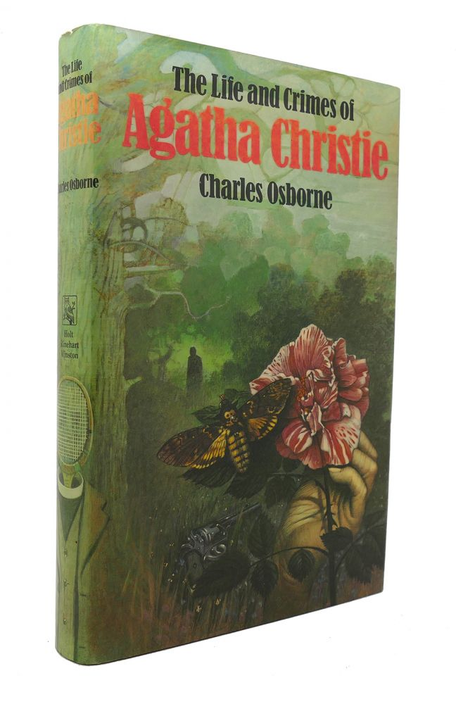 THE LIFE AND CRIMES OF AGATHA CHRISTIE. Charles Osborne.