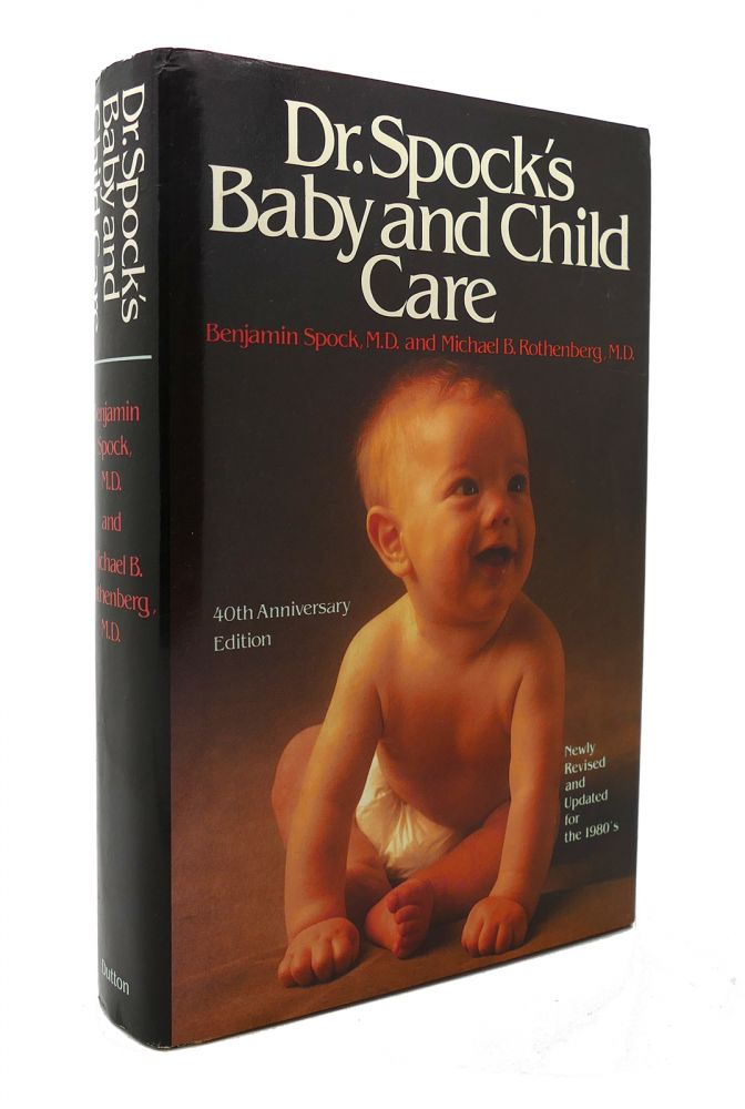 DR. SPOCK'S BABY AND CHILD CARE. Benjamin Spock.