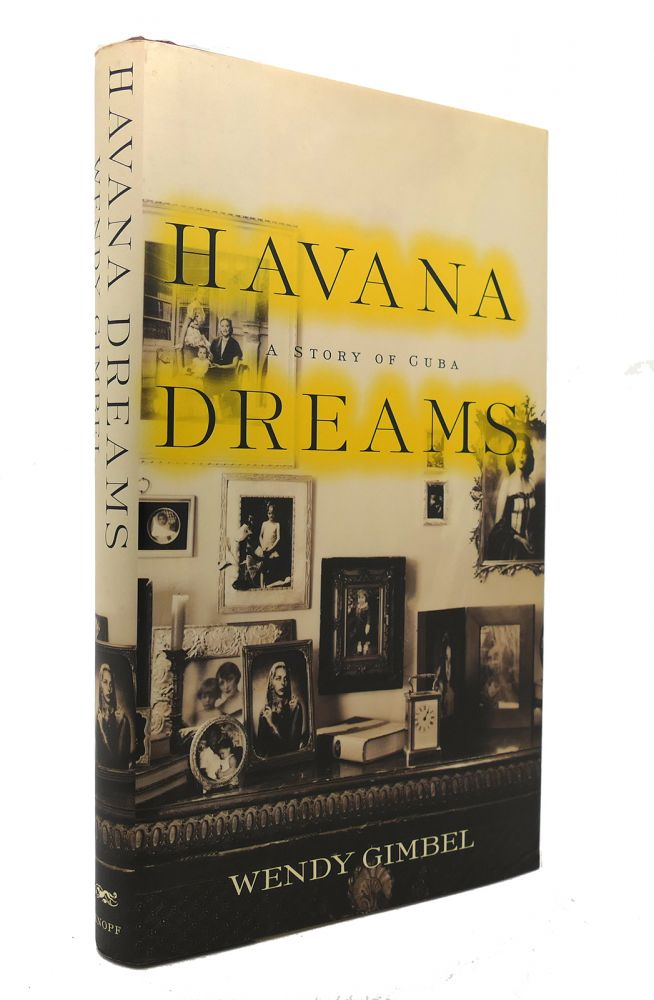 HAVANA DREAMS A Story of Cuba. Wendy Gimbel.