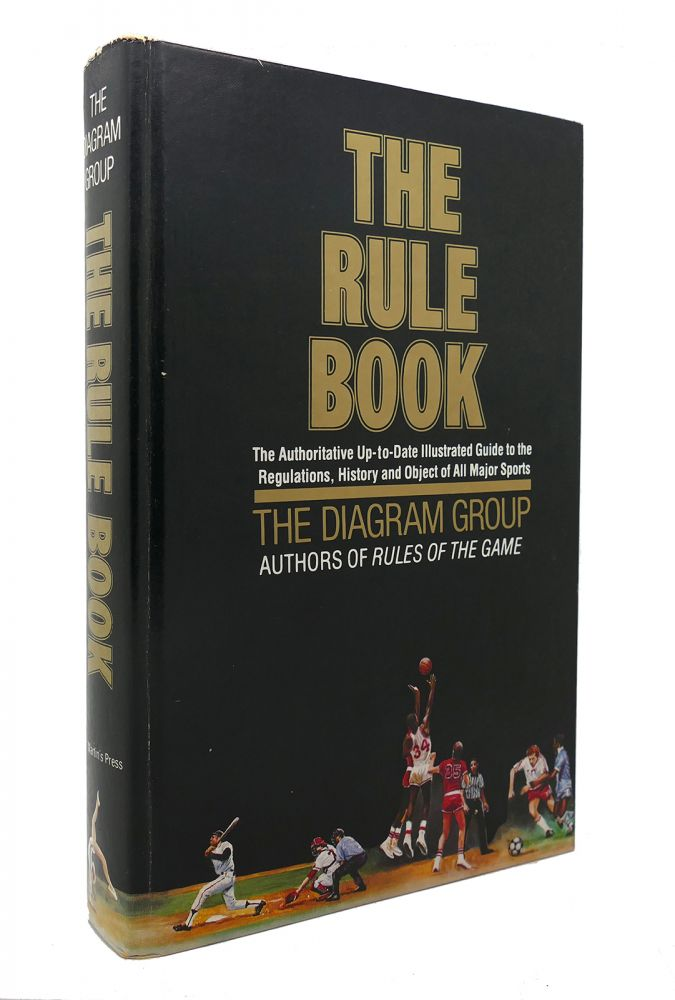 THE RULE BOOK The Authoritative Up-To-Date Illustrated Guide to the Regulations, History and Object of all Major Sports. Diagram Group.