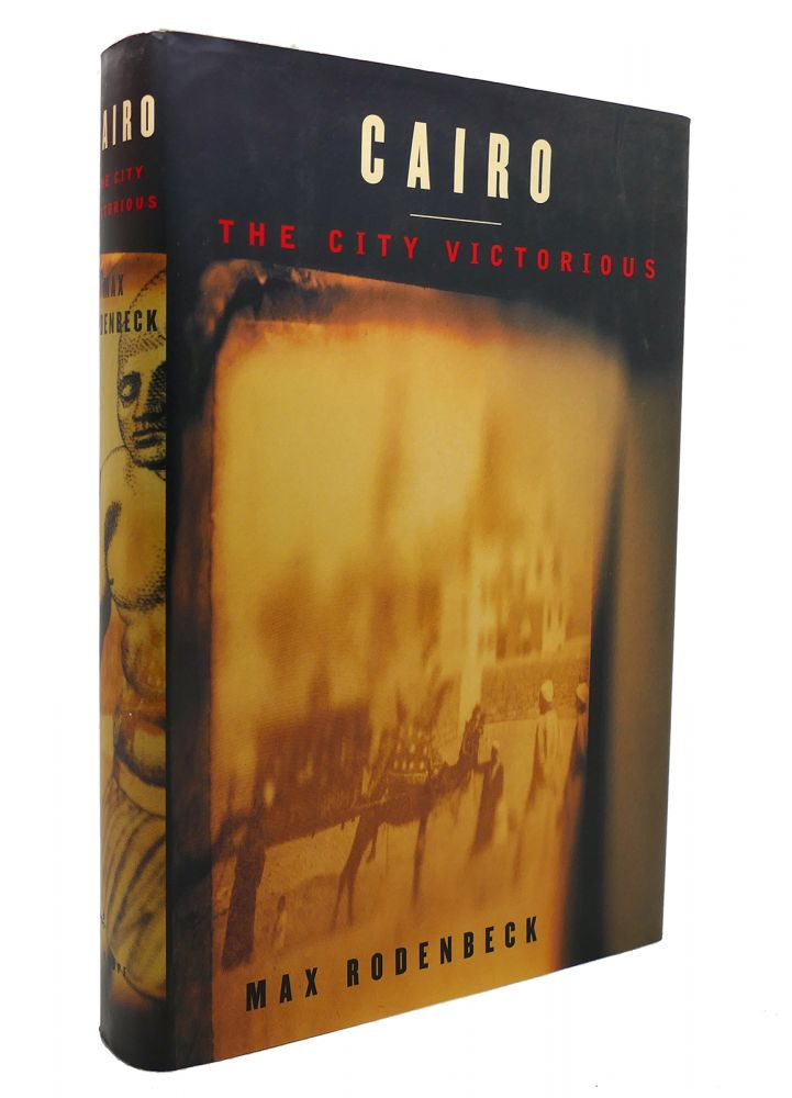 CAIRO The City Victorious. Max Rodenbeck.