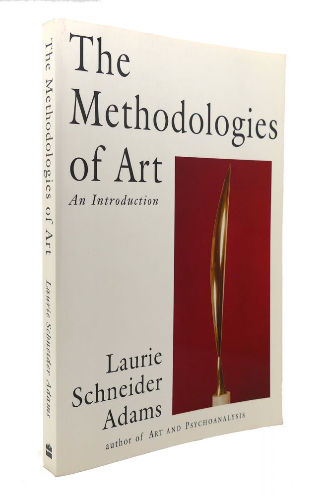 THE METHODOLOGIES OF ART An Introduction. Laurie Schneider Adams.