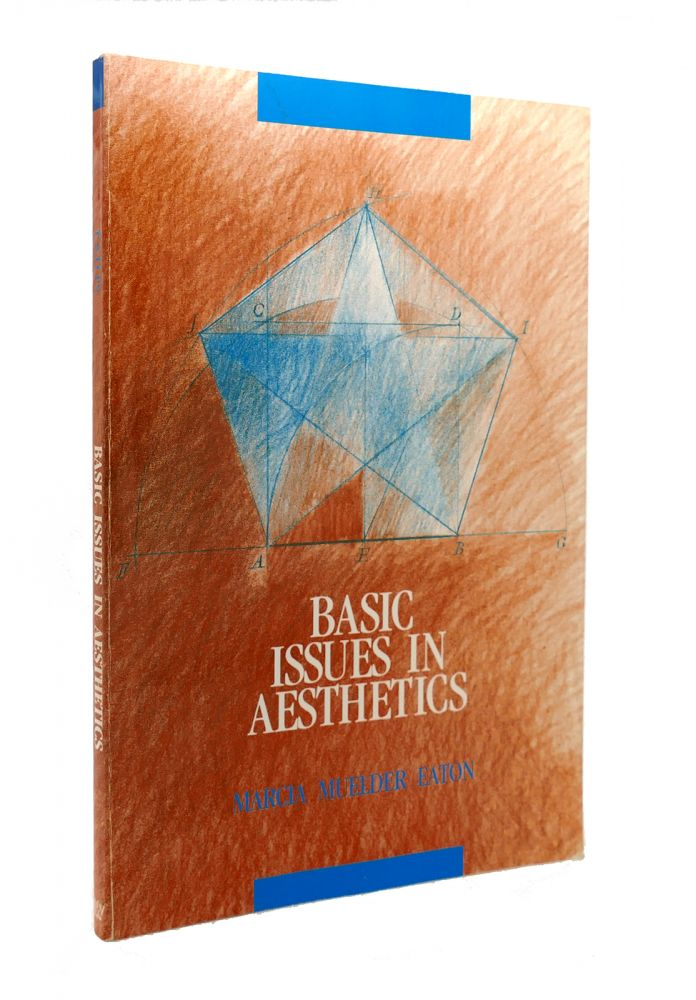 BASIC ISSUES IN AESTHETICS. Marcia Muelder Eaton.