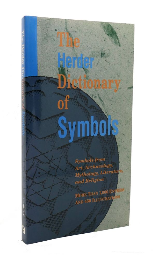 THE HERDER DICTIONARY OF SYMBOLS Symbols from Art, Archaeology, Mythology, Literature, and Religion. Chiron Publications.