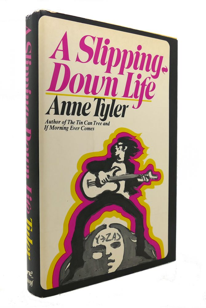 A SLIPPING-DOWN LIFE. Anne Tyler.