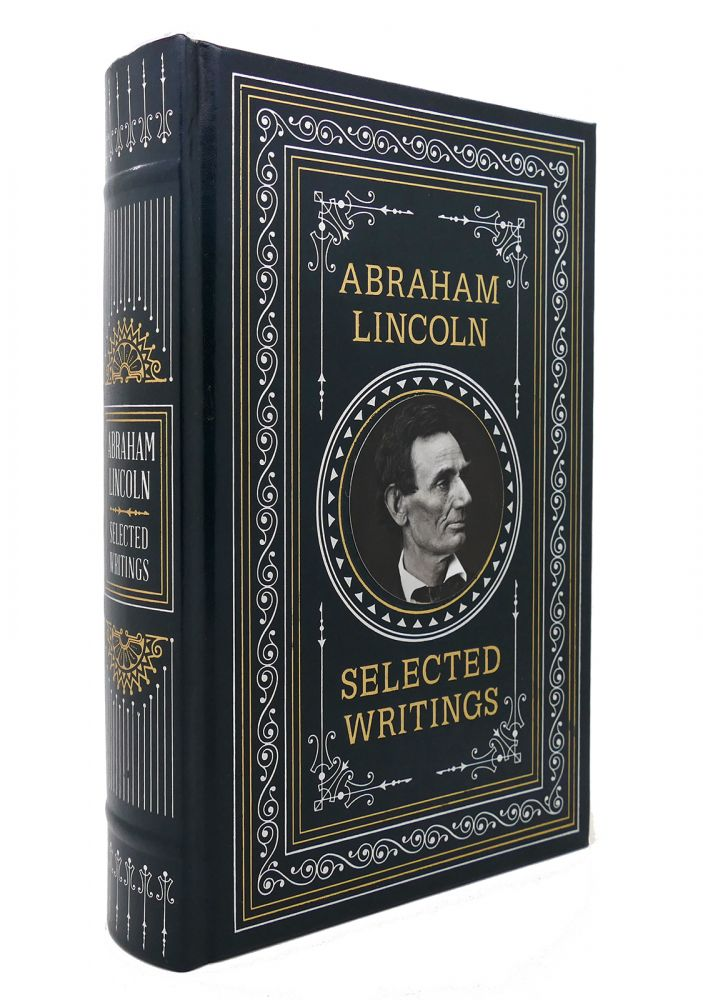 ABRAHAM LINCOLN Selected Writings Hardcover. Abraham Lincoln.