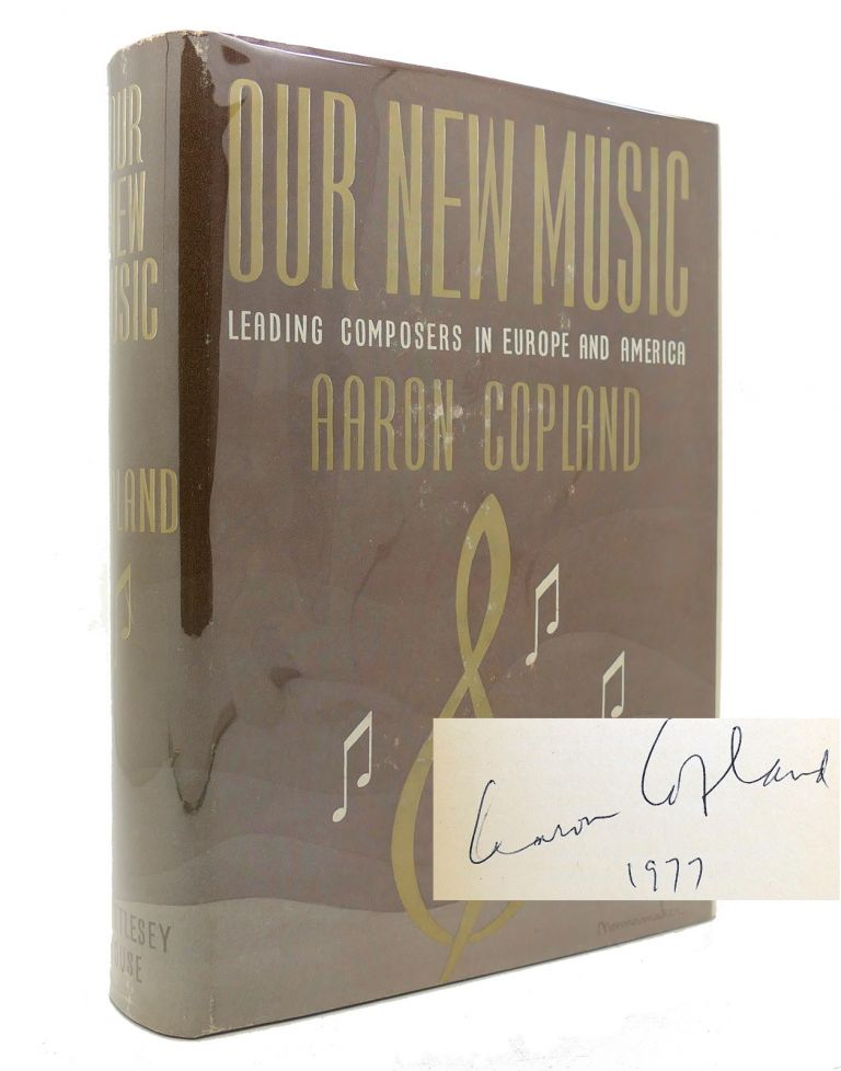 OUR NEW MUSIC Signed 1st. Aaron Copland.