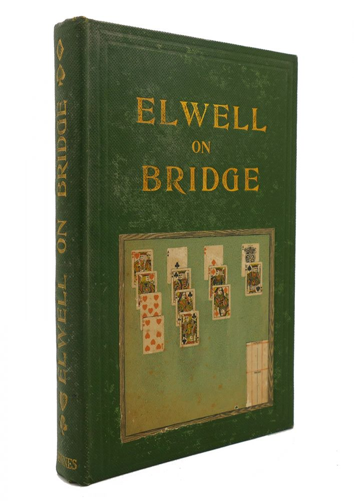 BRIDGE: ITS PRINCIPLES AND RULES OF PLAY. J. B. Elwell.