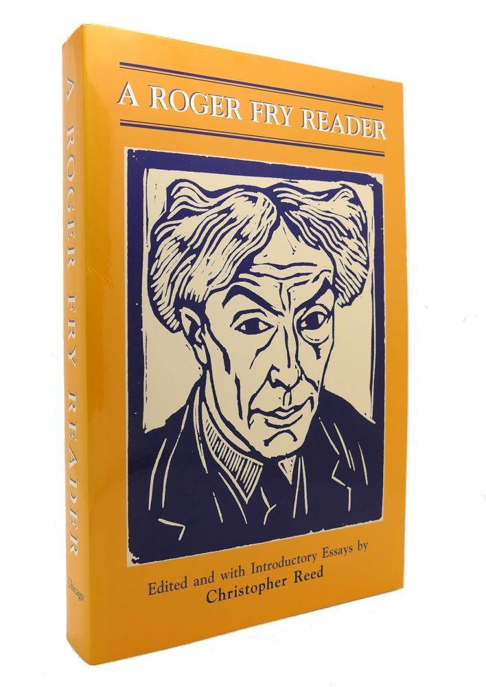 A ROGER FRY READER. Roger Fry, Christopher Reed.
