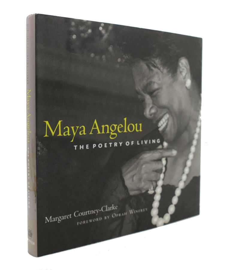 MAYA ANGELOU The Poetry of Living. Margaret Courtney-Clarke.
