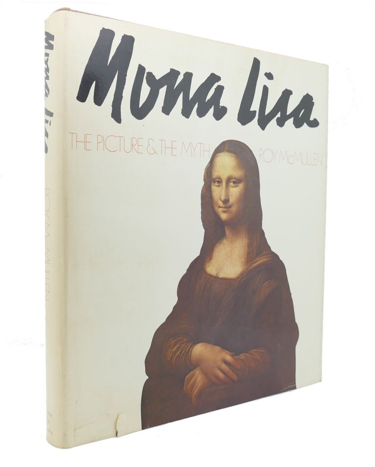 MONA LISA The Picture and the Myth. Roy McMullen.