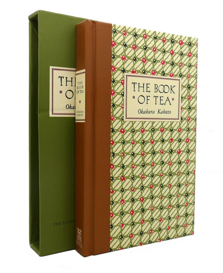 THE BOOK OF TEA CLASSIC EDITION. Okakura Kakuzo.