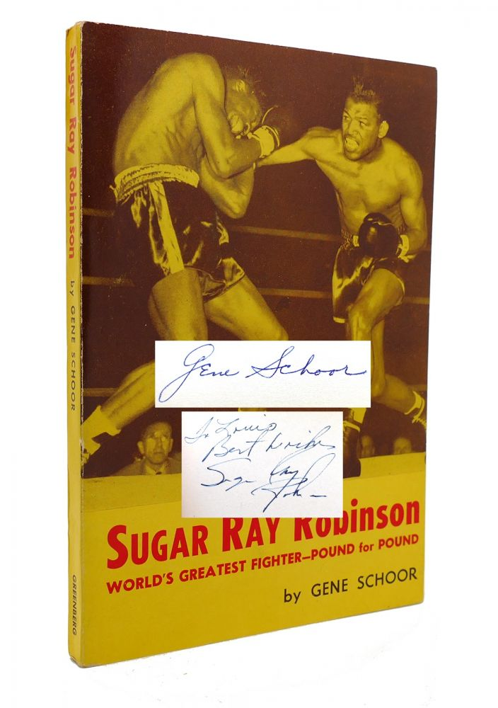SUGAR RAY ROBINSON WORLD'S GREATEST FIGHTER-POUND FOR POUND Signed by SUGAR RAY. Gene Schoor.