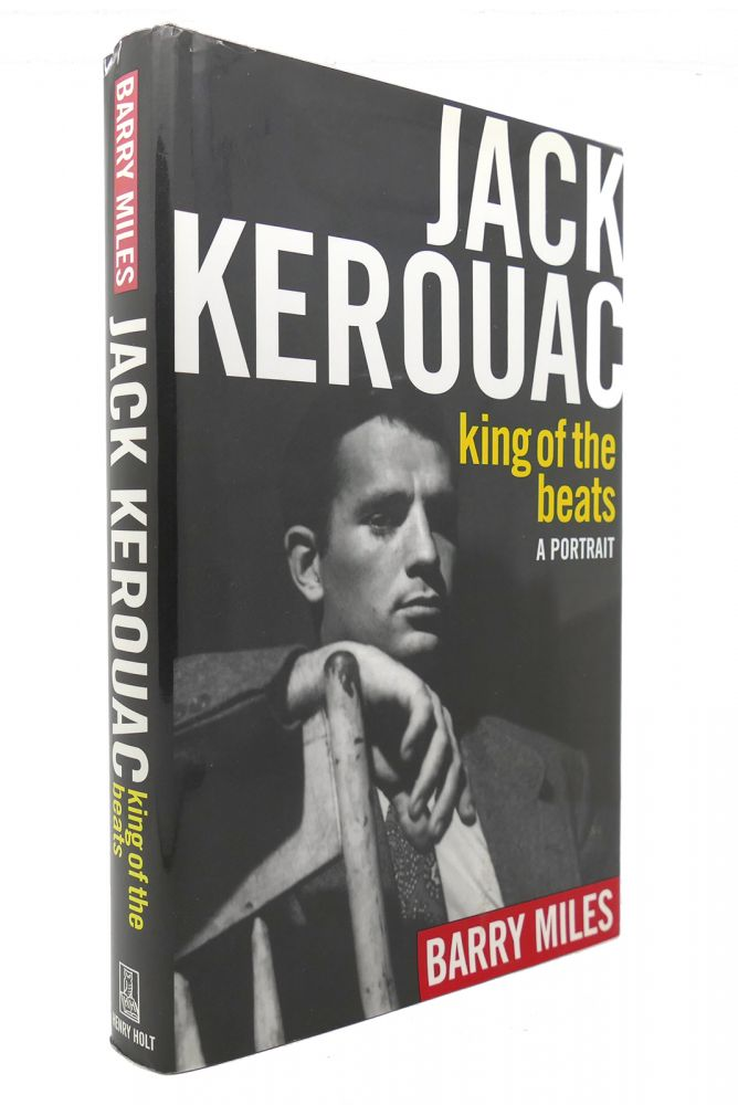 JACK KEROUAC King of the Beats. Barry Miles.