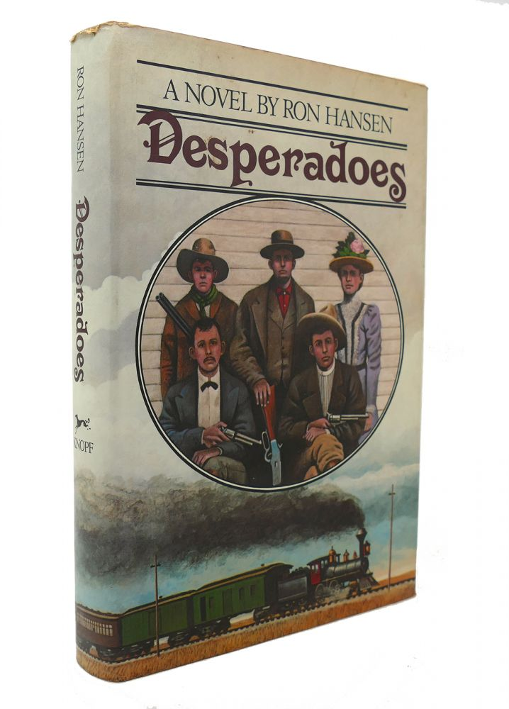 DESPERADOES. Ron Hansen.