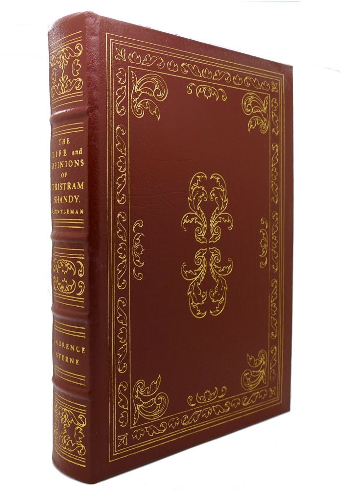 THE LIFE AND OPINIONS OF TRISTRAM SHANDY, GENTLEMAN Easton Press. Laurence Sterne.