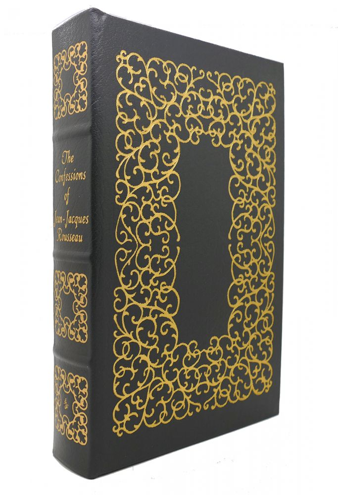 THE CONFESSIONS OF JEAN - JACQUES ROUSSEAU Easton Press. Jean-Jacques Rousseau.