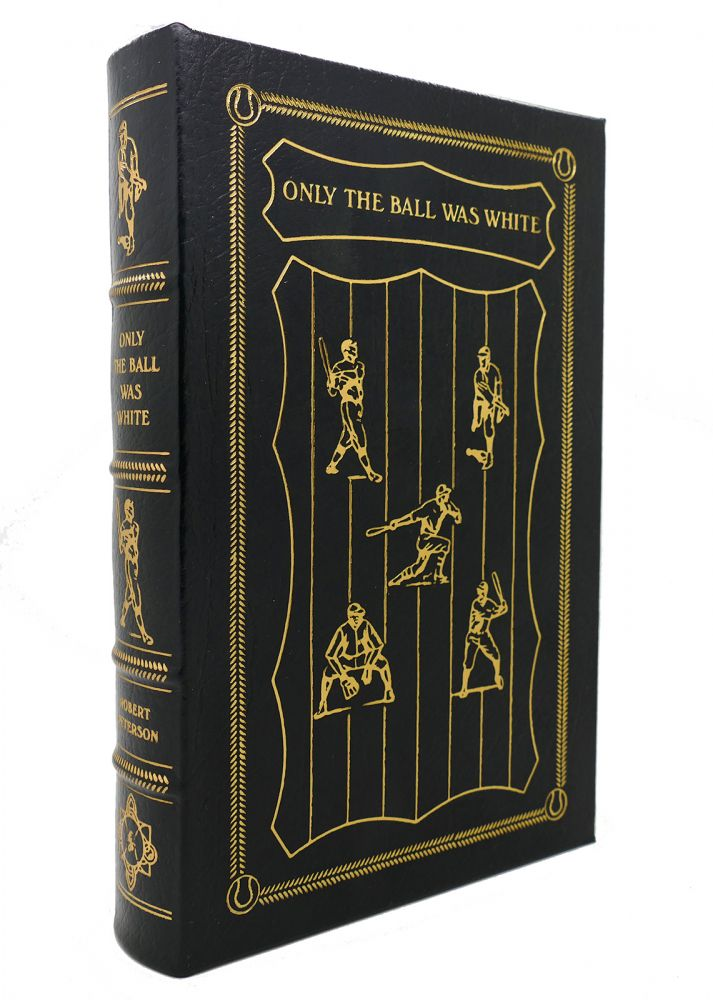 ONLY THE BALL WAS WHITE Easton Press. Robert Peterson.