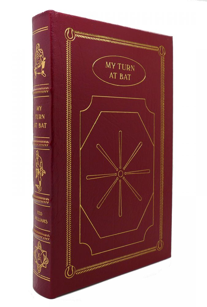 MY TURN AT BAT: THE STORY OF MY LIFE Easton Press. Ted Williams.