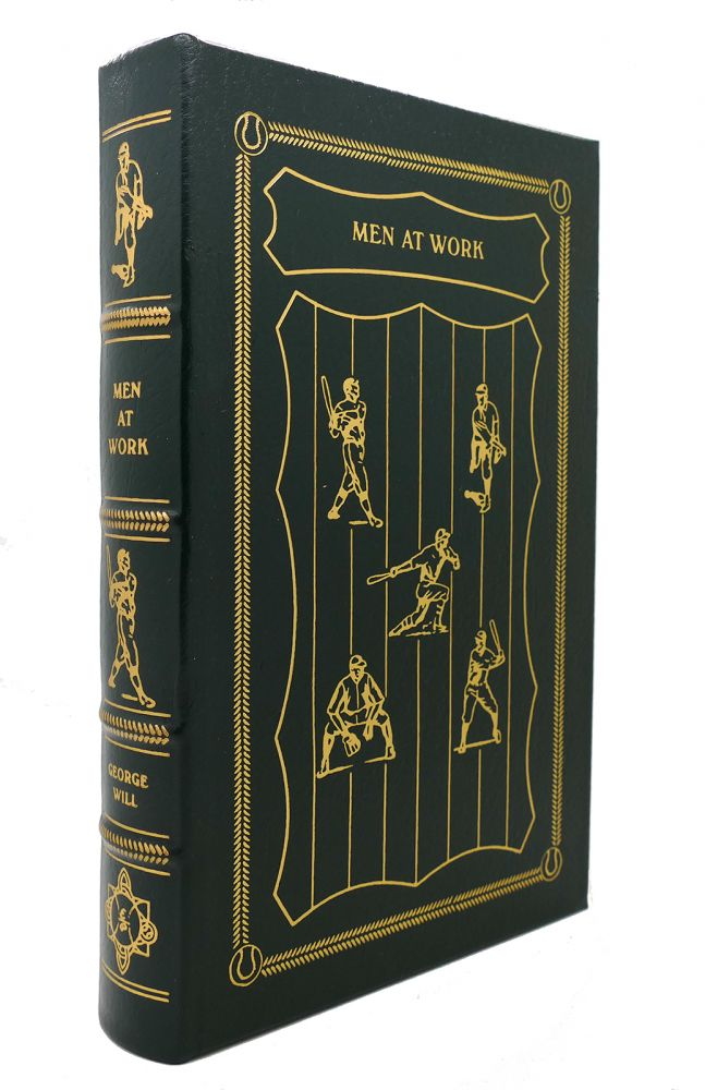MEN AT WORK THE CRAFT OF BASEBALL Easton Press. George F. Will.