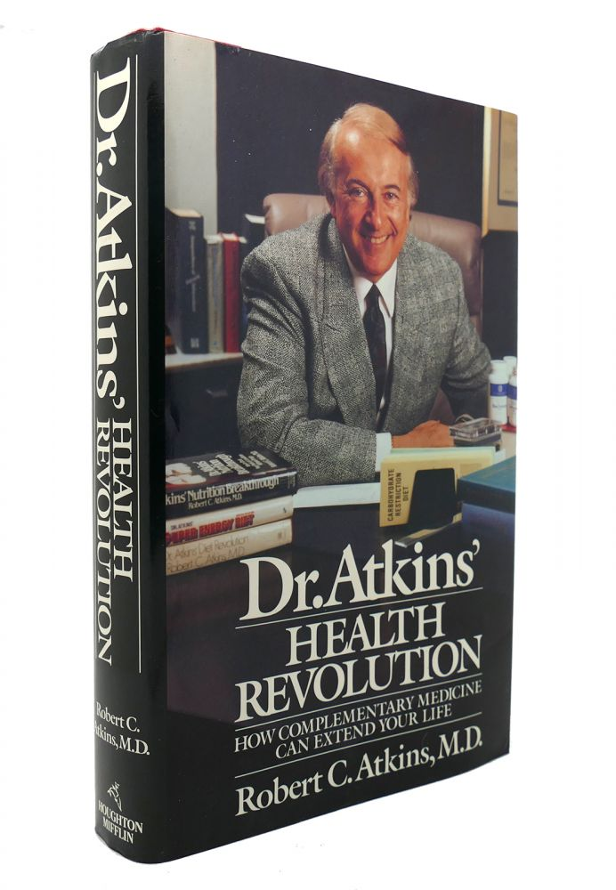 DR. ATKINS' HEALTH REVOLUTION How Complementary Medicine Can Extend Your Life. Robert C. Atkins.
