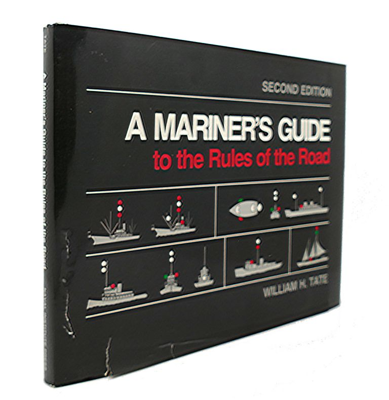 A MARINER'S GUIDE TO THE RULES OF THE ROAD. William H. Tate.