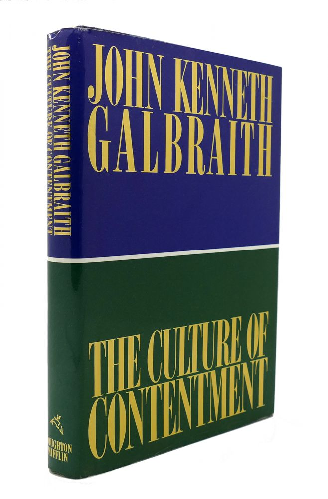 THE CULTURE OF CONTENTMENT. John Kenneth Galbraith.