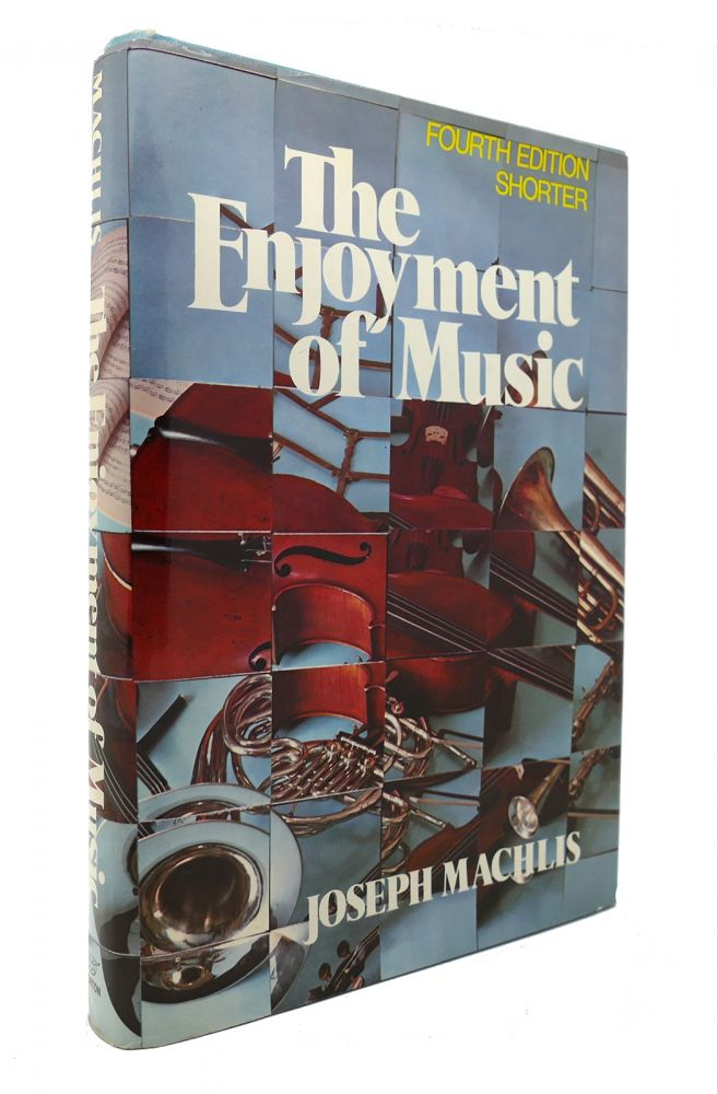 THE ENJOYMENT OF MUSIC An Introduction To Perceptive Listening 4th Edition By Joseph MacHlis On Rare Book Cellar