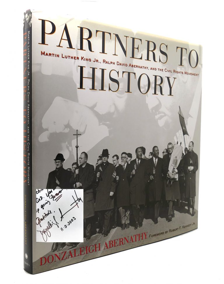 PARTNERS TO HISTORY Martin Luther King Jr. , Ralph David Abernathy, and the Civil Rights Movement. Donzaleigh Abernathy.