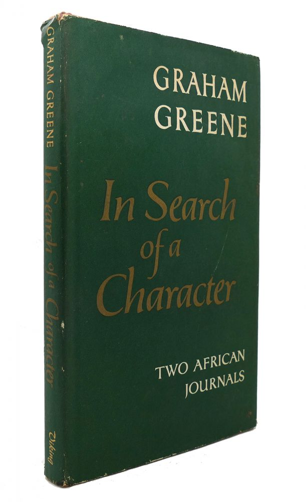 IN SEARCH OF A CHARACTER. Graham Greene.