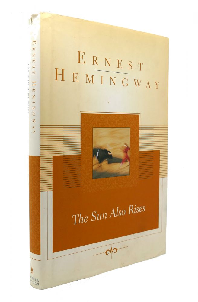 THE SUN ALSO RISES. Ernest Hemingway.