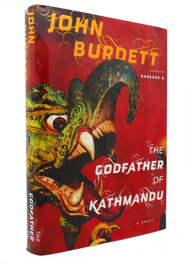 THE GODFATHER OF KATHMANDU. John Burdett.