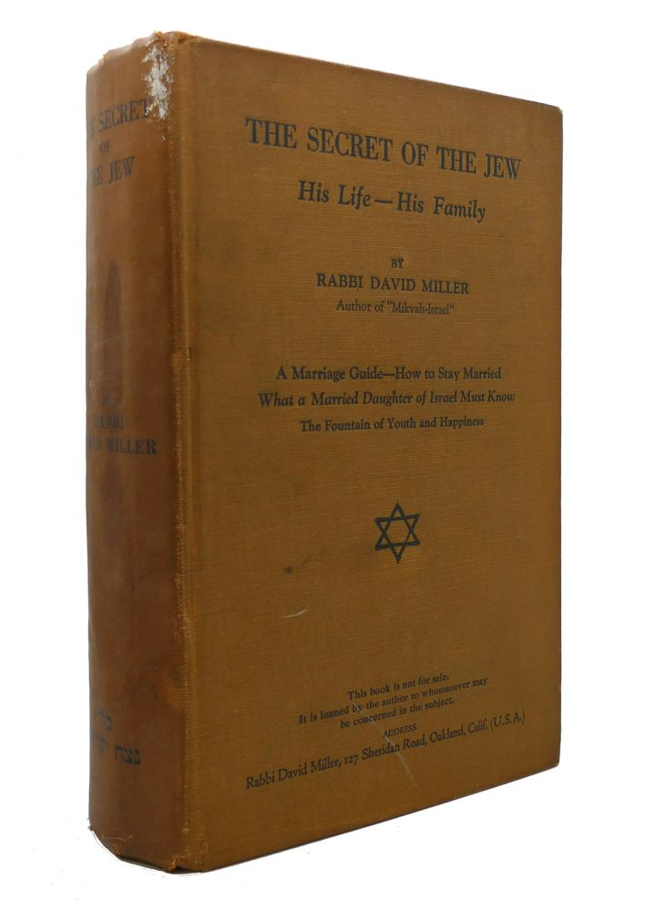 THE SECRET OF THE JEW His Life-His Family. a Marriage Guide-How to Stay Married: What a Married Daugther of Israel Must Know. Rabbi David Miller.
