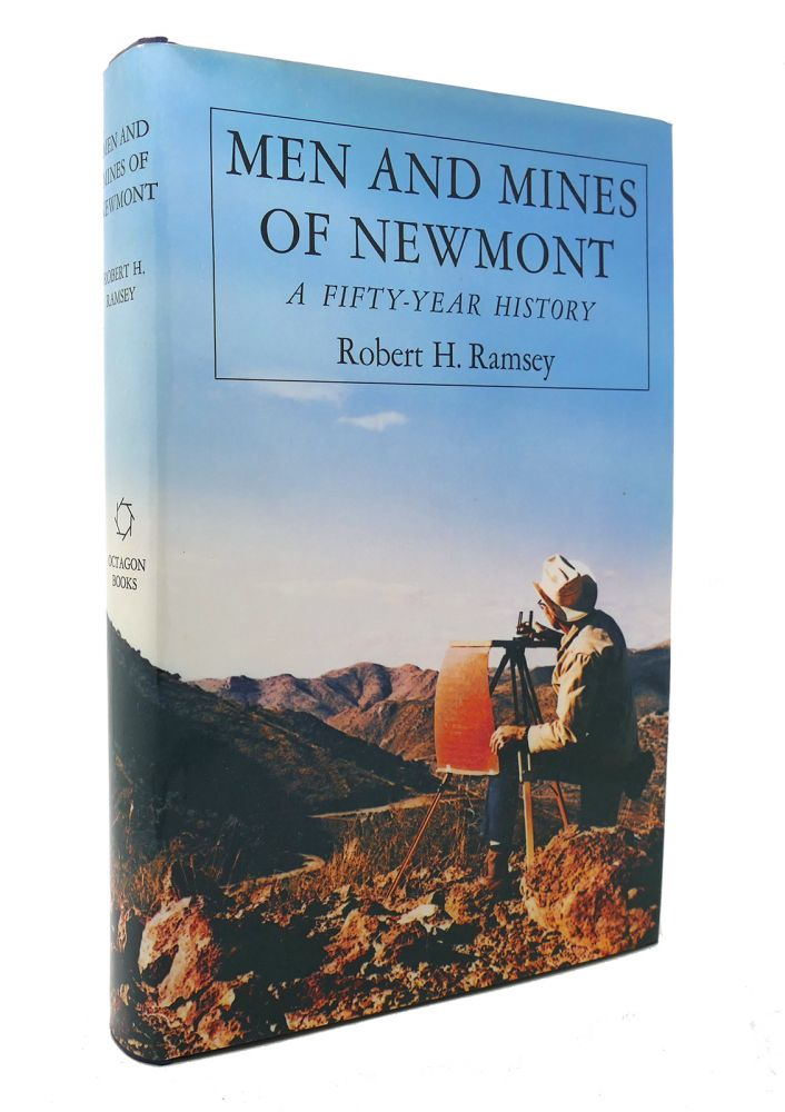 MEN AND MINES OF NEWMONT, COLORADO A Fifty Year History. Robert H. Ramsey.