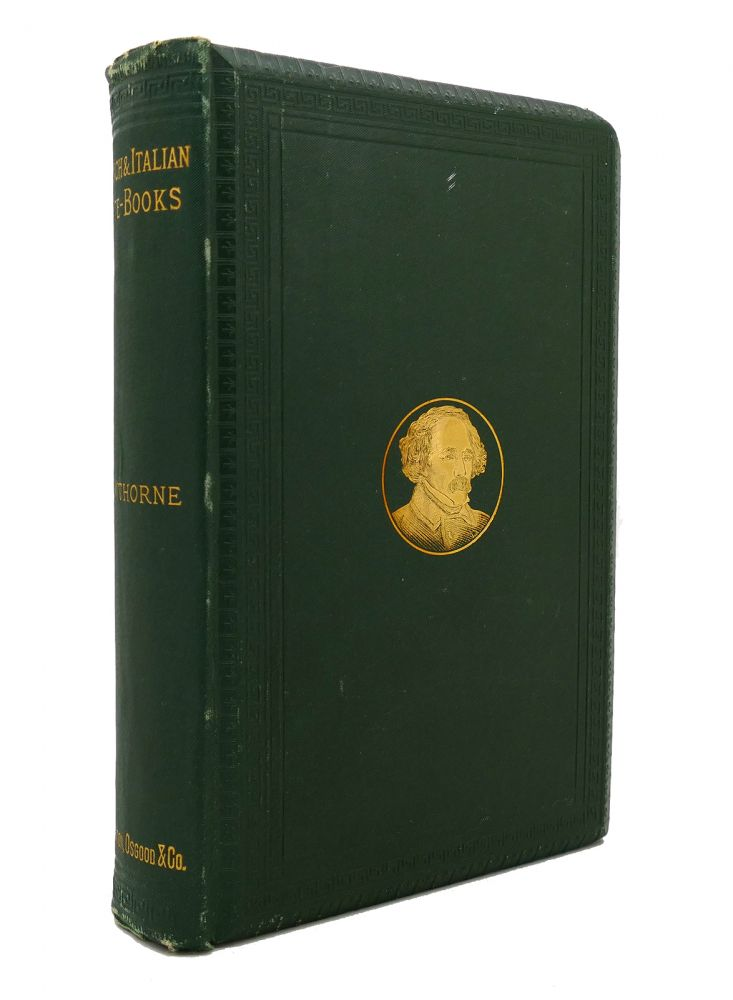 PASSAGES FROM THE FRENCH AND ITALIAN NOTE-BOOKS VOL. 1. Nathaniel Hawthorne.