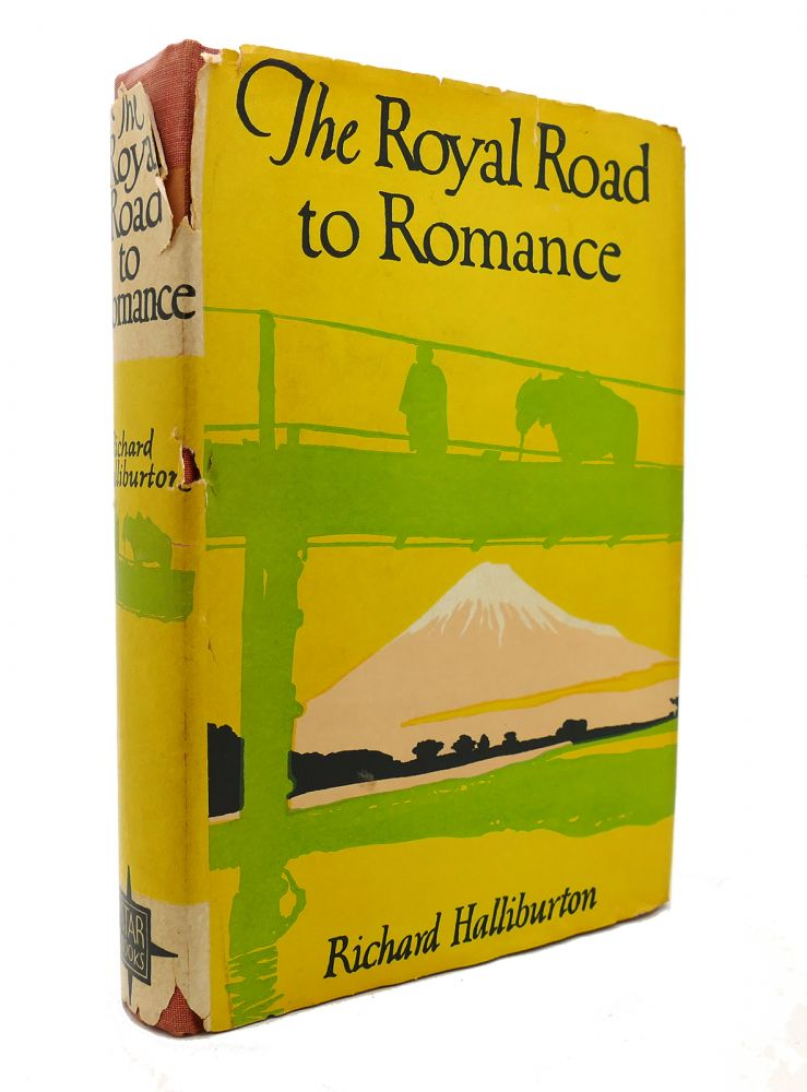 THE ROYAL ROAD TO ROMANCE. Richard Halliburton.